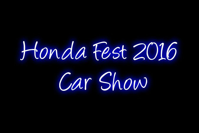 Our Time at The Honda Fest 2016 Car Show.
